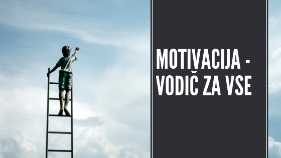 Motivacija – vodič po motiviranju za vse